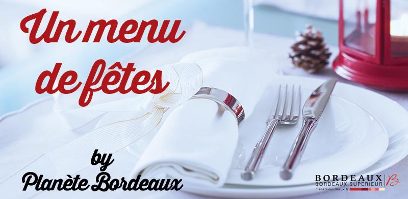 Un menu de fêtes by Planète Bordeaux